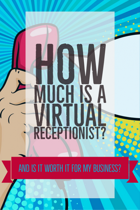 How much does a Virtual Receptionist cost, and is it worth